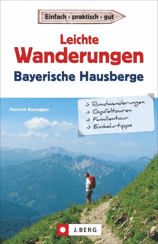 Leichte Wanderungen in den Bayerischen Hausbergen als Mängelexemplar