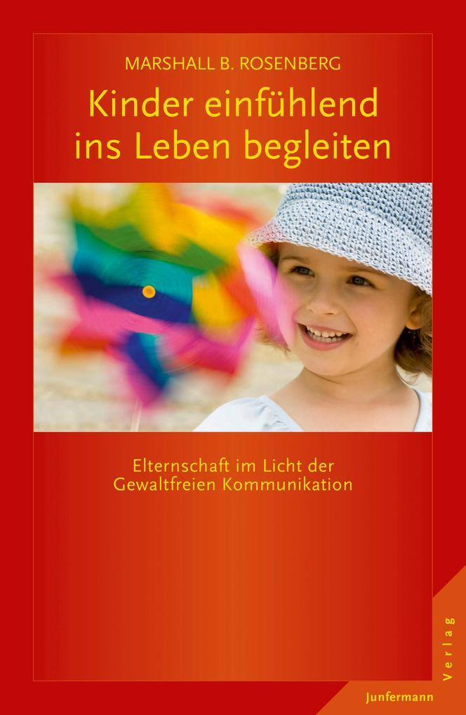 Kinder einfühlend ins Leben begleiten als Buch