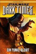 Star Wars Comics 85 - Dark Times - Ein Funke bleibt