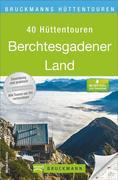 Bruckmanns Hüttentouren Berchtesgadener Land