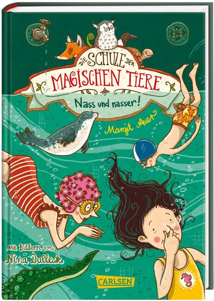 Die Schule der magischen Tiere 06: Nass und nasser als Buch