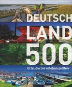 Deutschland - 500 Orte, die Sie erleben sollten