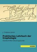 Praktisches Lehrbuch der Graphologie
