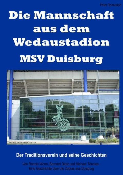 Die Mannschaft aus dem Wedaustadion - MSV Duisburg als Buch von Peter Rohnsdorf