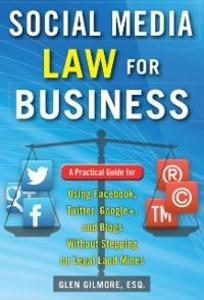 Social Media Law for Business: A Practical Guid...