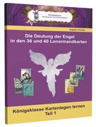 Die Deutungen der Engel in den 36 und 40 Lenormandkarten
