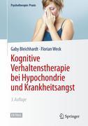 Kognitive Verhaltenstherapie bei Hypochondrie und Krankheitsangst