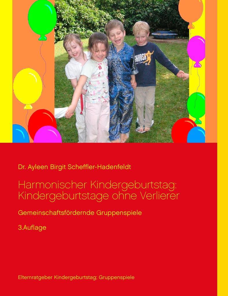 Harmonischer Kindergeburtstag: Kindergeburtstag...