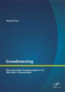 Crowdinvesting: Eine alternative Finanzierungsform für Start-Ups in Deutschland