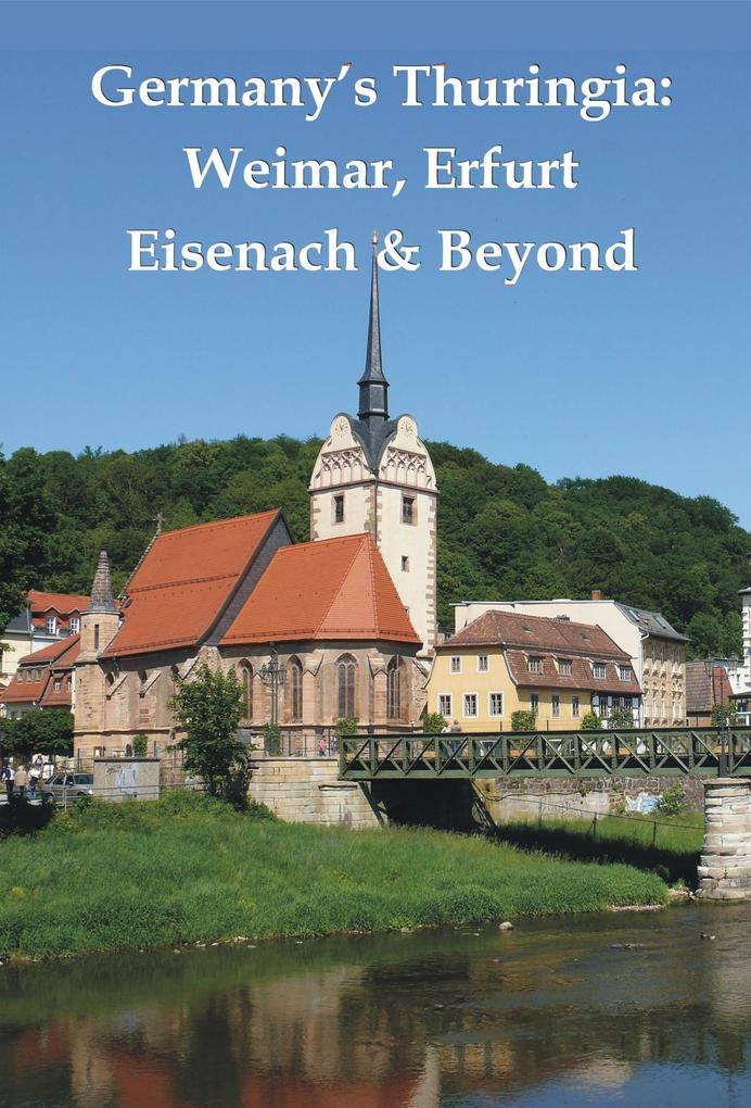 Germany´s Thuringia: Weimar, Erfurt, Eisenach &...