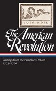 The American Revolution: Writings from the Pamphlet Debate 1773-1776: (Library of America #266)