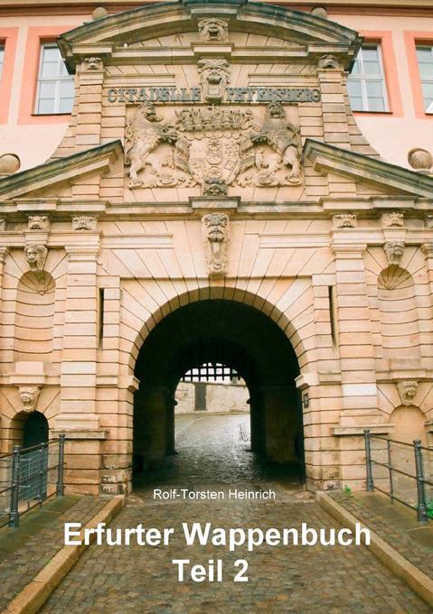 Erfurter Wappenbuch Teil 2 als Buch von Rolf-To...