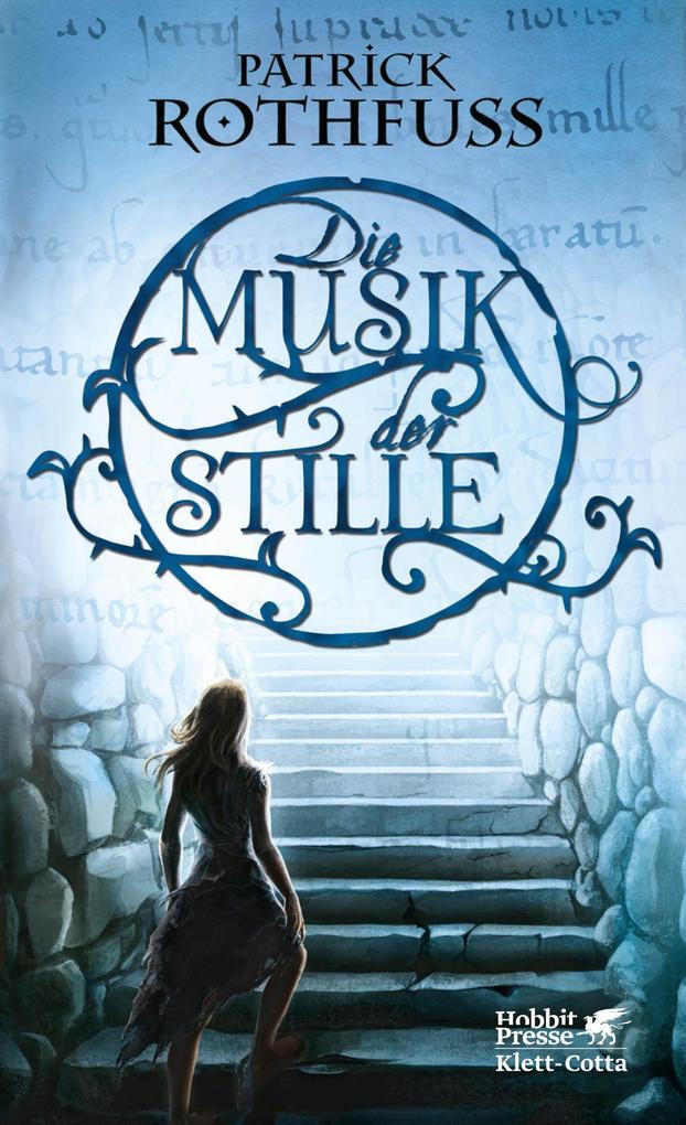 Die Musik der Stille als Buch von Patrick Rothfuss