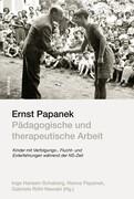 Ernst Papanek - Pädagogische und therapeutische Arbeit