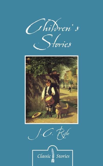 Children's Stories By J.C. Ryle als Taschenbuch
