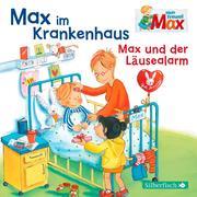 Mein Freund Max 08: Max im Krankenhaus / Max und der Läusealarm