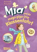 Mia 8: Mia und die mega-giga-irre Klassenfahrt