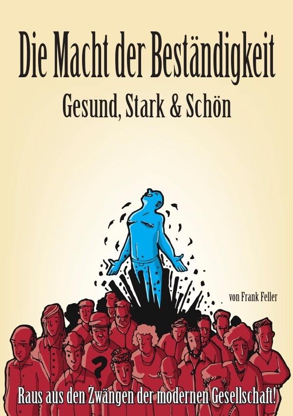 Die Macht der Beständigkeit - Gesund, Stark & Schön als Buch