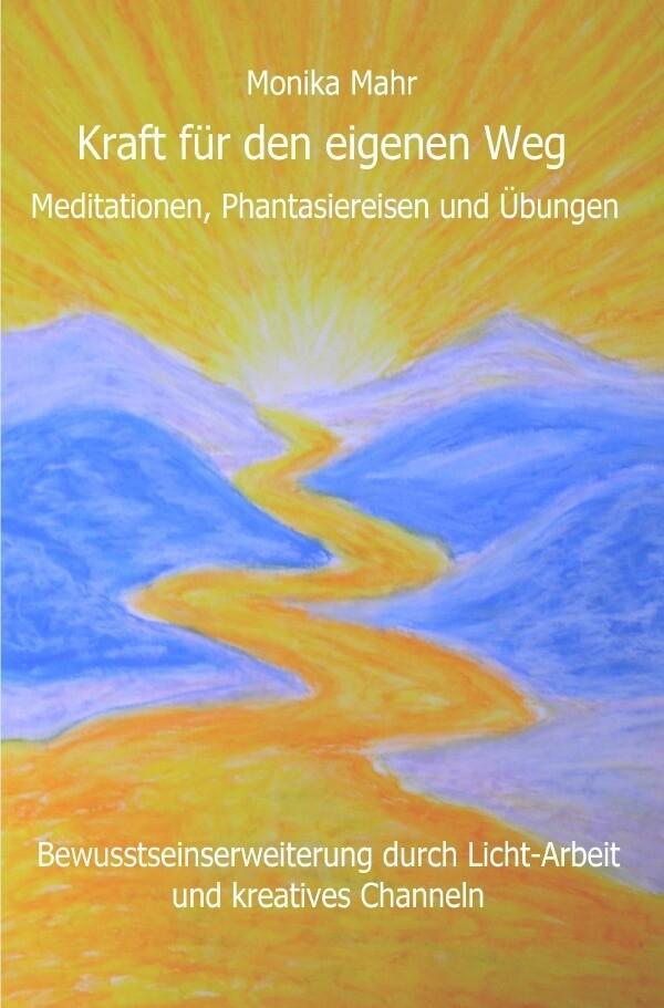 Kraft für den eigenen Weg. Meditationen, Phantasiereisen und Übungen als Buch