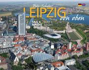 Leipzig von oben - Tag & Nacht