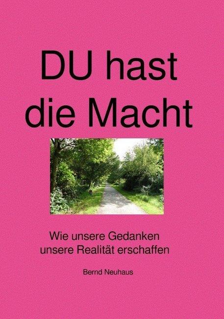 DU hast die Macht (TB) als Buch von Bernd Neuhaus
