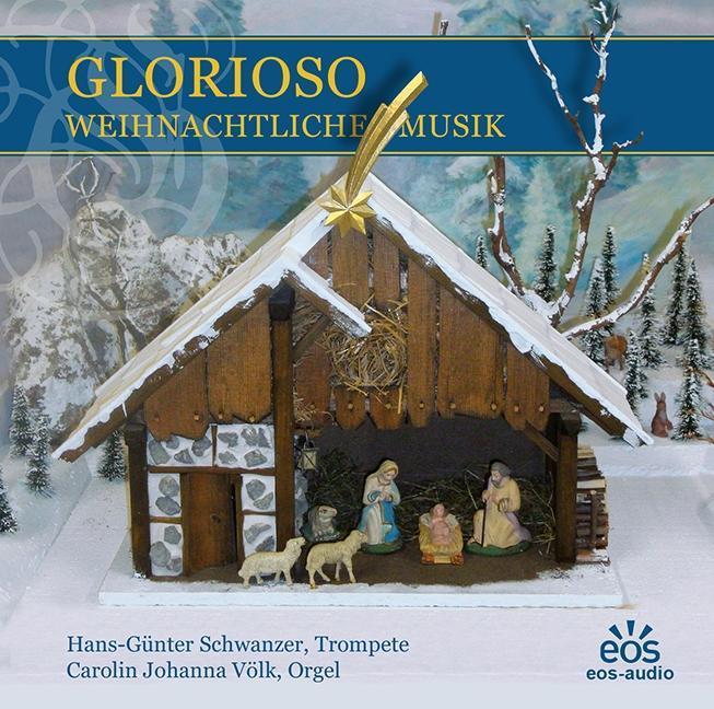 Glorioso - Weihnachtliche Musik für Trompete un...