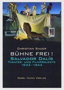 Bühne frei! Salvador Dalís Theater- und Filmprojekte 1934 -1944