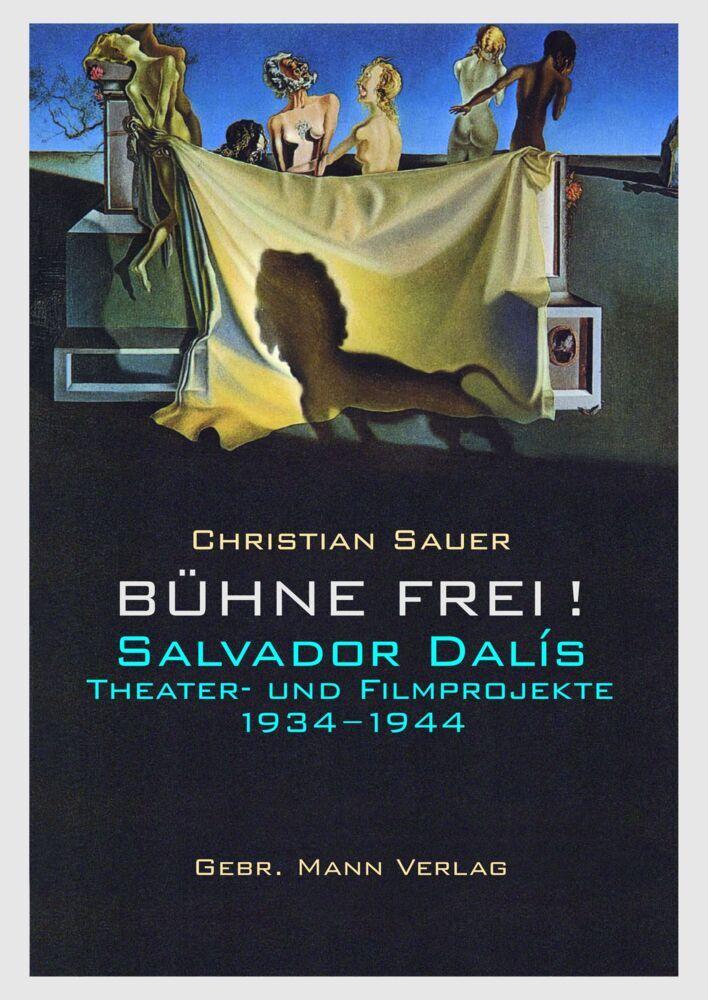 Bühne frei! Salvador Dalís Theater- und Filmpro...