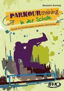 Parkourtraining in der Schule - Schritt für Schritt jedes Hindernis überwinden