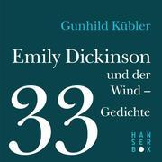 Emily Dickinson und der Wind - 33 Gedichte