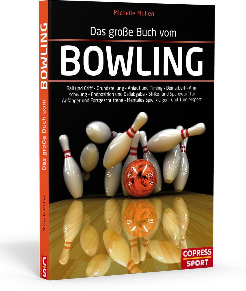 Das große Buch vom Bowling als Buch von Michell...