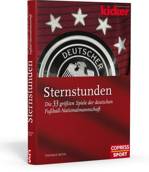 Sternstunden. Die 33 größten Spiele der deutsch...