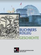 Buchners Kolleg Geschichte - Ausgabe Niedersachsen. Abitur 2017