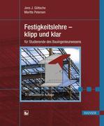 Festigkeitslehre - klipp und klar für Studierende des Bauingenieurwesens