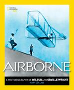 Airborne: A Photobiography of Wilbur and Orville Wright