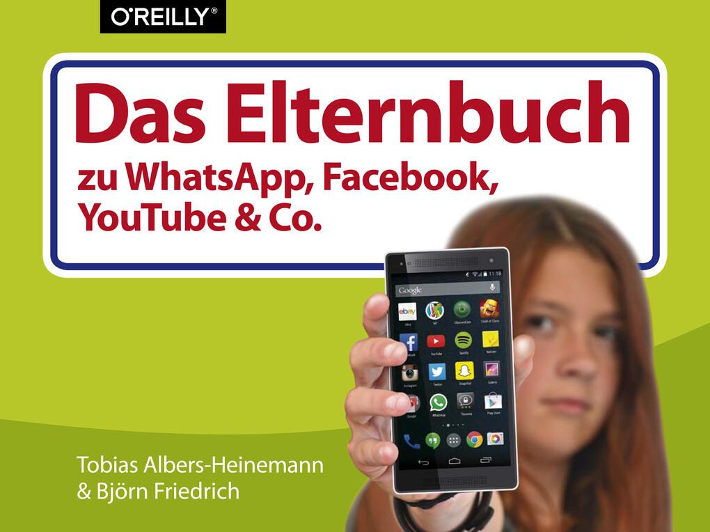 Das Elternbuch zu WhatsApp, Facebook, YouTube &...