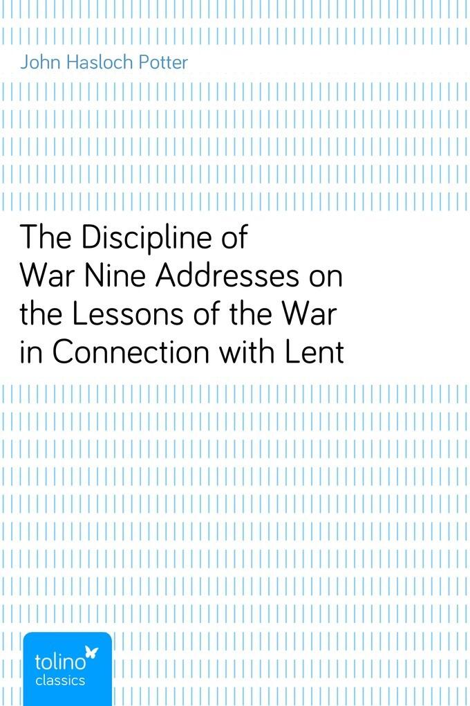 The Discipline of WarNine Addresses on the Less...