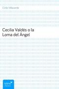 Cecilia Valdés o la Loma del Ángel