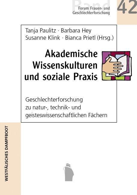 Akademische Wissenskulturen und soziale Praxis ...