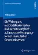 Die Wirkung des morbiditätsorientierten Risikostrukturausgleichs auf innovative Versorgungsformen im