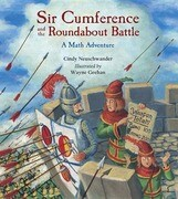 Sir Cumference and the Roundabout Battle: A Math Adventure