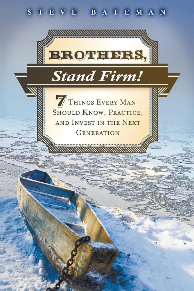 Brothers, Stand Firm als Taschenbuch von Steve ...