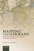 Mapping the Germans: Statistical Science, Cartography, and the Visualization of the German Nation, 1848-1914