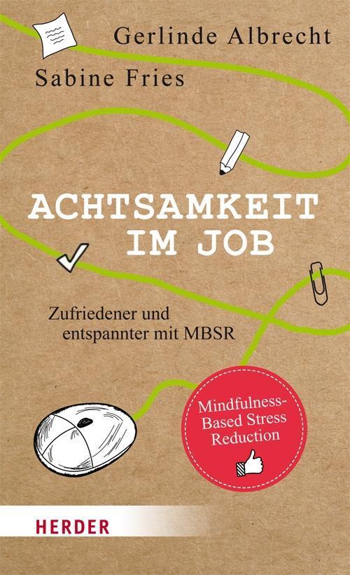 Achtsamkeit im Job als Buch von Gerlinde Albrec...