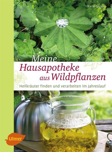 Meine Hausapotheke aus Wildpflanzen als Buch vo...