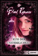 Blood Romance 1 - Kuss der Unsterblichkeit