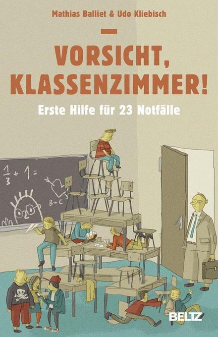 Vorsicht, Klassenzimmer! als Buch von Mathias B...