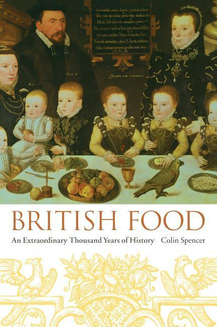 British Food: An Extraordinary Thousand Years of History als Buch