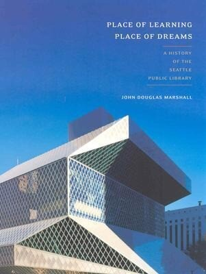 Place of Learning, Place of Dreams: A History of the Seattle Public Library als Buch