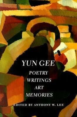 Yun Gee: Poetry, Writings, Art, Memories als Taschenbuch